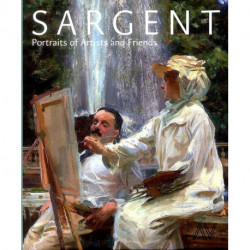 Sargent Portraits Of Artists And Friends /anglais