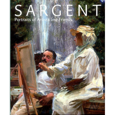 Sargent Portraits of Artists  and Friends