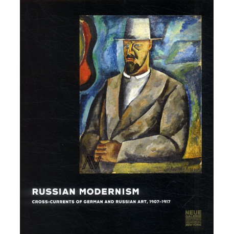 Russian Modernism, Cross-currents of German and Russian Art, 1907-1917