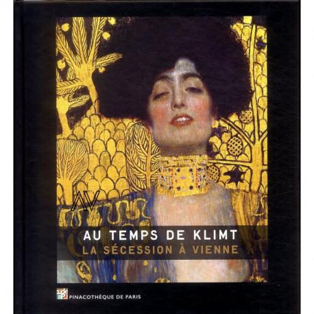 Au Temps De Klimt - La Secession A Vienne (exposition Pinacotheque) /francais