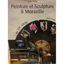 Peinture et sculpture à Marseille 1906-1999