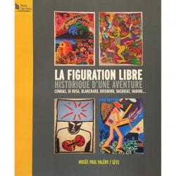 La figuration libre. Historique d'une aventure. Combas, Di Rosa, Blanchard, Boisrond, Basquiat, Haring...