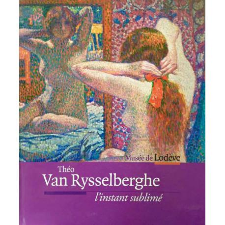Théo Van Rysselberghe. L'instant sublimé