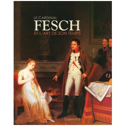 Le cardinal Fesch et l'art de son temps.