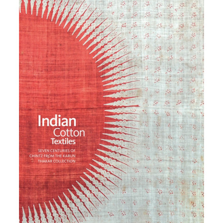 Indian Cotton Textiles (karun Thakar Collection) /anglais