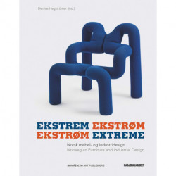 Ekstrom Extreme. Norwegian Furniture and Industrial Design