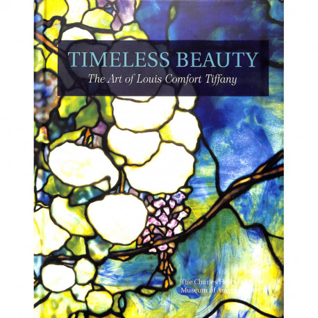 Timeless Beauty : The Art of Louis Comfort Tiffany