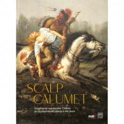 Le scalp et le calumet - Imaginer et représenter l'indien en Occident du XVI siècle à nos jours