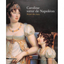 Caroline, Soeur De Napoleon - Reine Des Arts