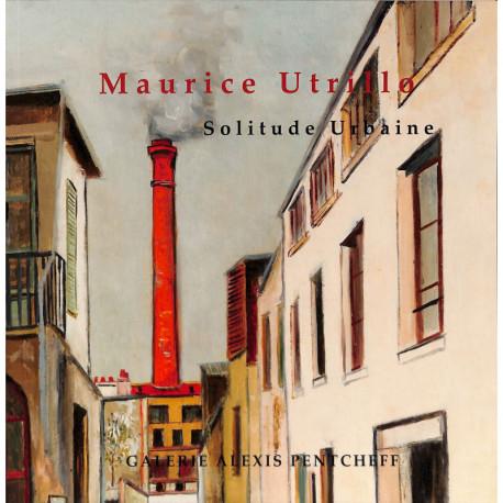Maurice Utrillo, solitude urbaine