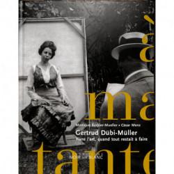 Gertrud Dübi-Müller - Vivre l'art, quand tout restait à faire