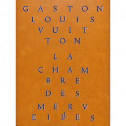 Gaston Louis-Vuitton - La chambre des merveilles