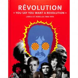 """Révolution """"'You Say You Want a Revolution"""" Labels et rebelles 1966-1970"""