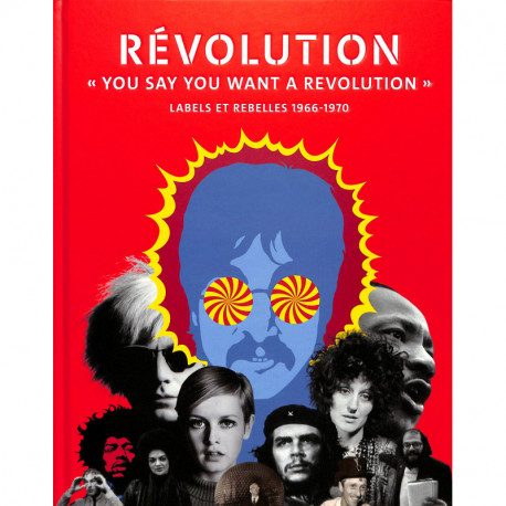 "Révolution ""'You Say You Want a Revolution"" Labels et rebelles 1966-1970"