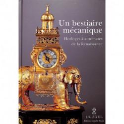 Un bestiaire mécanique, Horloges à automates de la Renaissance