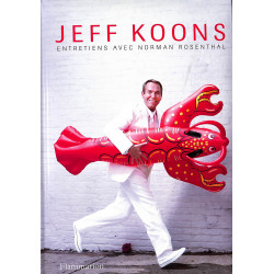 Jeff Koons. Entretiens avec Norman Rosenthal