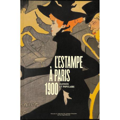L'estampe à Paris 1900, élitiste et populaire.