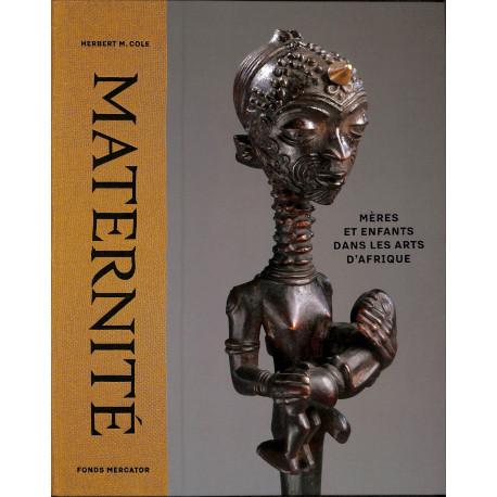Maternité. Mères et enfants dans les arts d'Afrique.