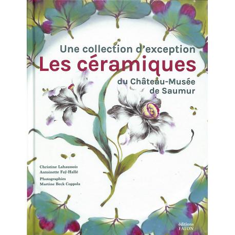 Les céramiques du Château-Musée de Saumur. Une collection d'exception.