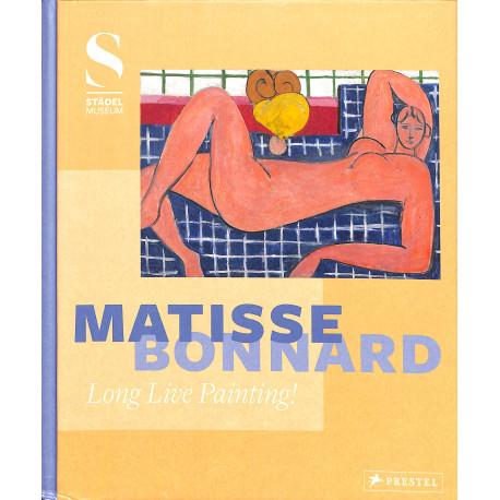 Matisse / Bonnard. Long live Painting!
