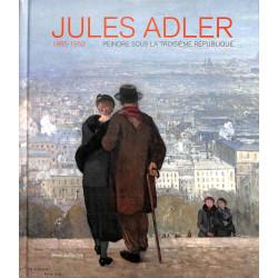 Jules Adler Peindre sous la troisième république