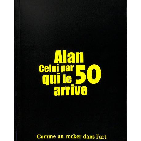 Alan, celui par qui le 50 arrive