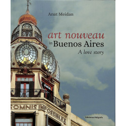 Art Nouveau in Buenos Aires. A love Story