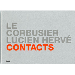 Contacts : Le Corbusier / Lucien Hervé