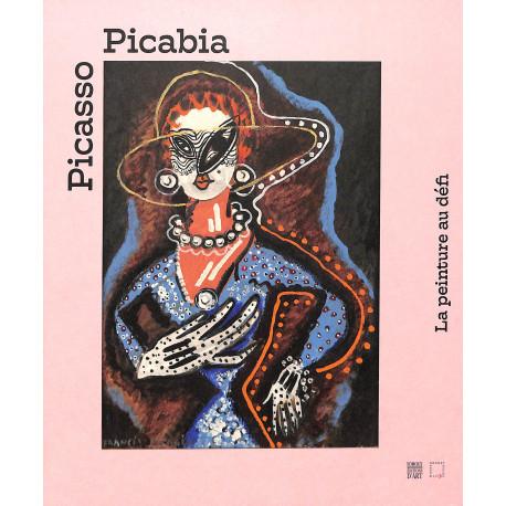 Picasso, Picabia, la peinture au défi