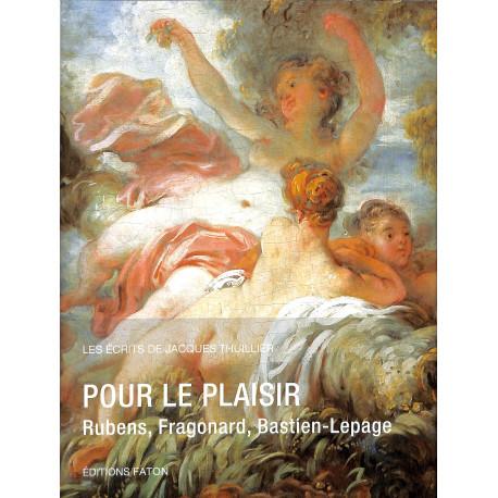 Pour le plaisir, Rubens, Fragonard, Bastien-Lepage