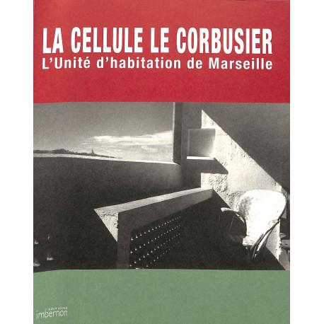 La cellule Le Corbusier L'unité d'habitation de Marseille