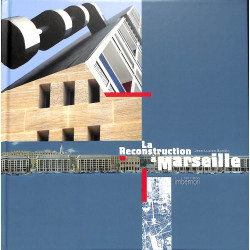 La Reconstruction à Marseille 1940 - 1960