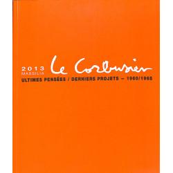 Ultimes pensées / Derniers projets - 1960/1965