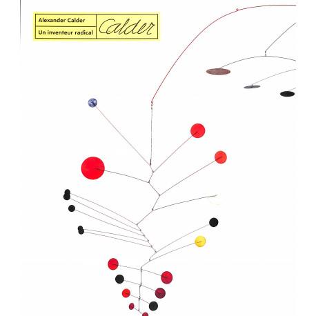 Alexandre Calder, un inventeur radical