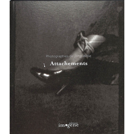 Attachements, Photographies de John Willie