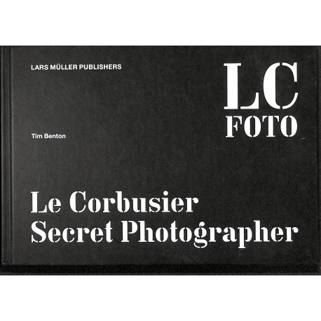 Le Corbusier Secret Photographer