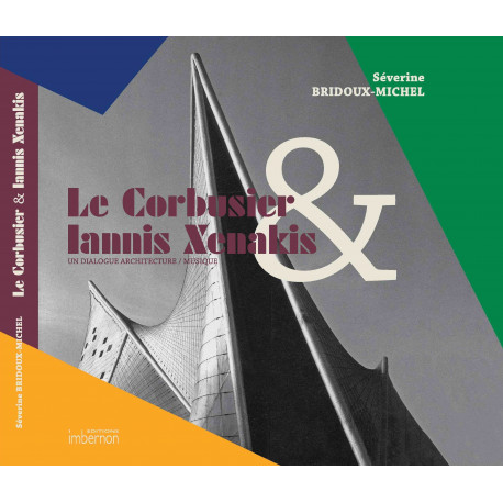 Le Corbusier & Iannis Xenakis Un dialogue architecture / musique
