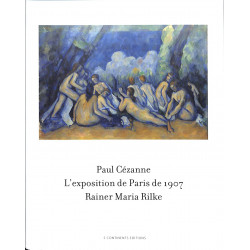Paul Cézanne L'exposition de Paris 1907 Rainer Maria Rilke