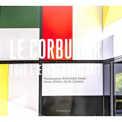 Le Corbusier - Tout l'oeuvre construit