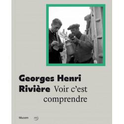 Georges Henri Rivière, Voir c'est comprendre v