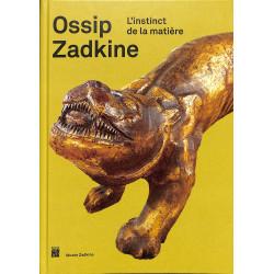 Ossip Zadkine, L'instinct de la matière