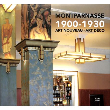 Montparnasse 1900-1930 Art Nouveau -Art Déco