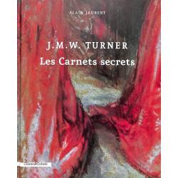 J.M.W. Turner Les carnets secrets