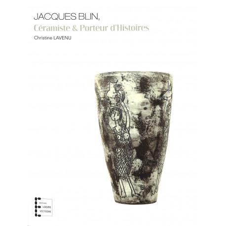 Jacques Blin, céramiste et porteur d'histoires