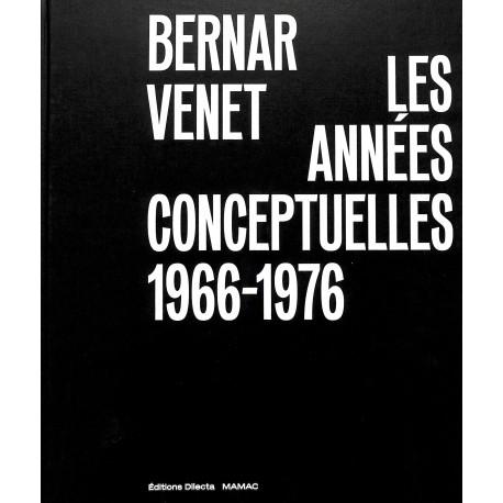 Bernar Venet. Les années conceptuelles. 1966-1976