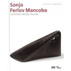 Sonja Ferlov Mancoba. Sculptures, dessins, collages.
