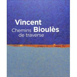 Vincent Bioulès. Chemins de traverses.
