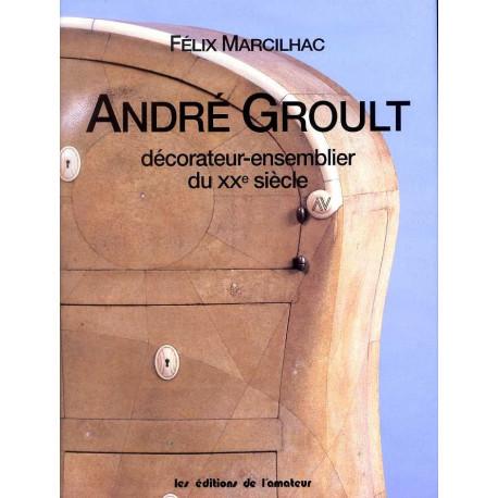André Groult décorateur ensemblier du XX° siècle 1884-1966
