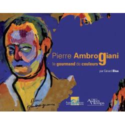 Pierre Ambrogiani Le gourmand de couleurs