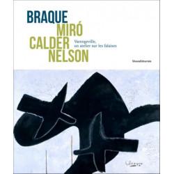 Braque, Miro, Calder, Nelson. Varengeville un atelier sur les falaises.